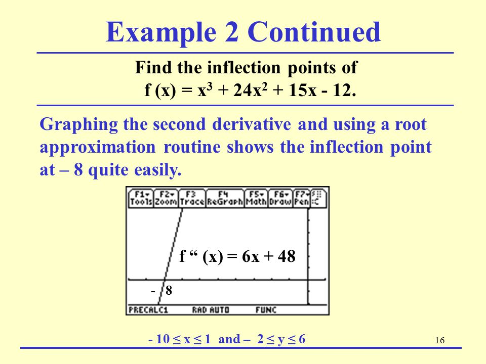 Example 2 Continued Find the inflection points of f (x) = x3 + 24x2 + 15x - 12.