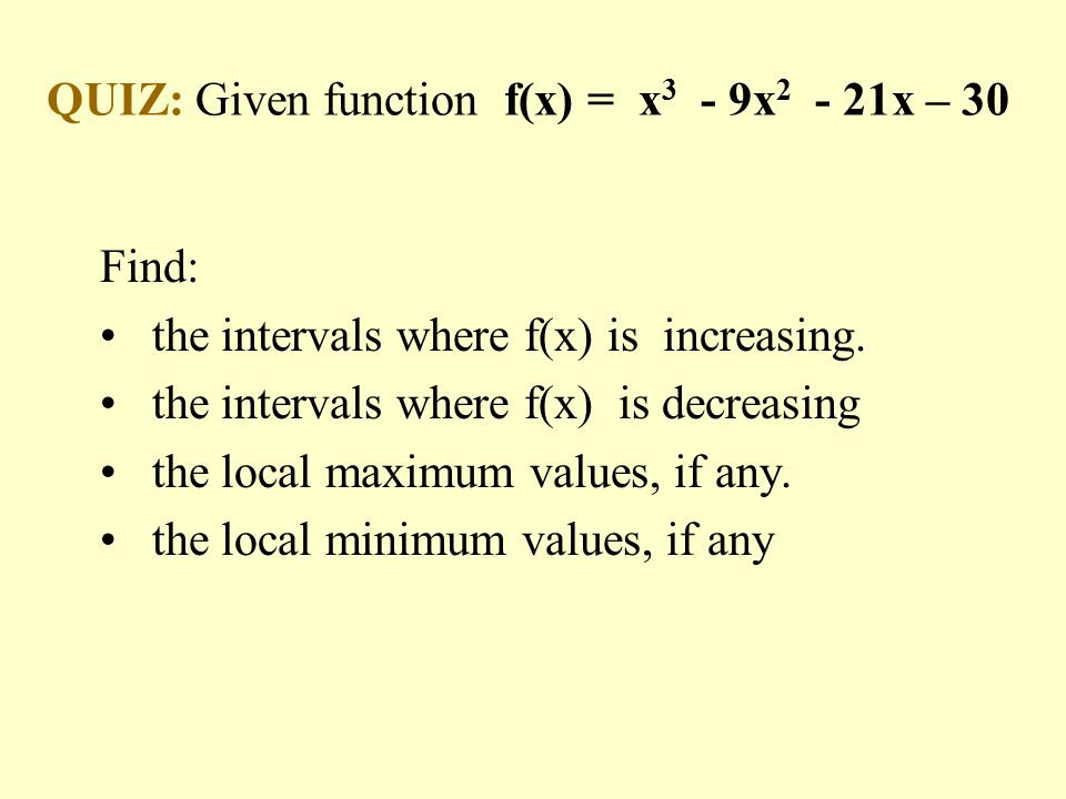 QUIZ: Given function f(x) = x3 - 9x2 - 21x – 30