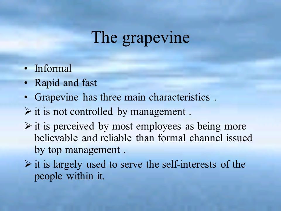 The grapevine Informal Rapid and fast