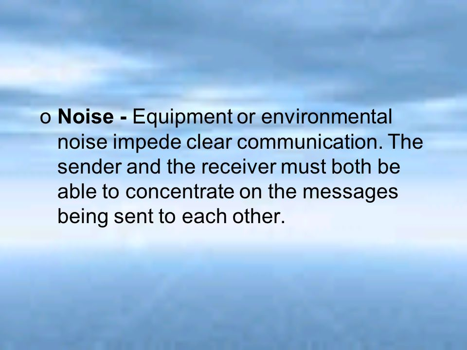 Noise - Equipment or environmental noise impede clear communication