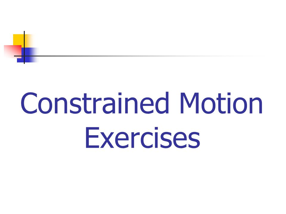 Constrained Motion Exercises
