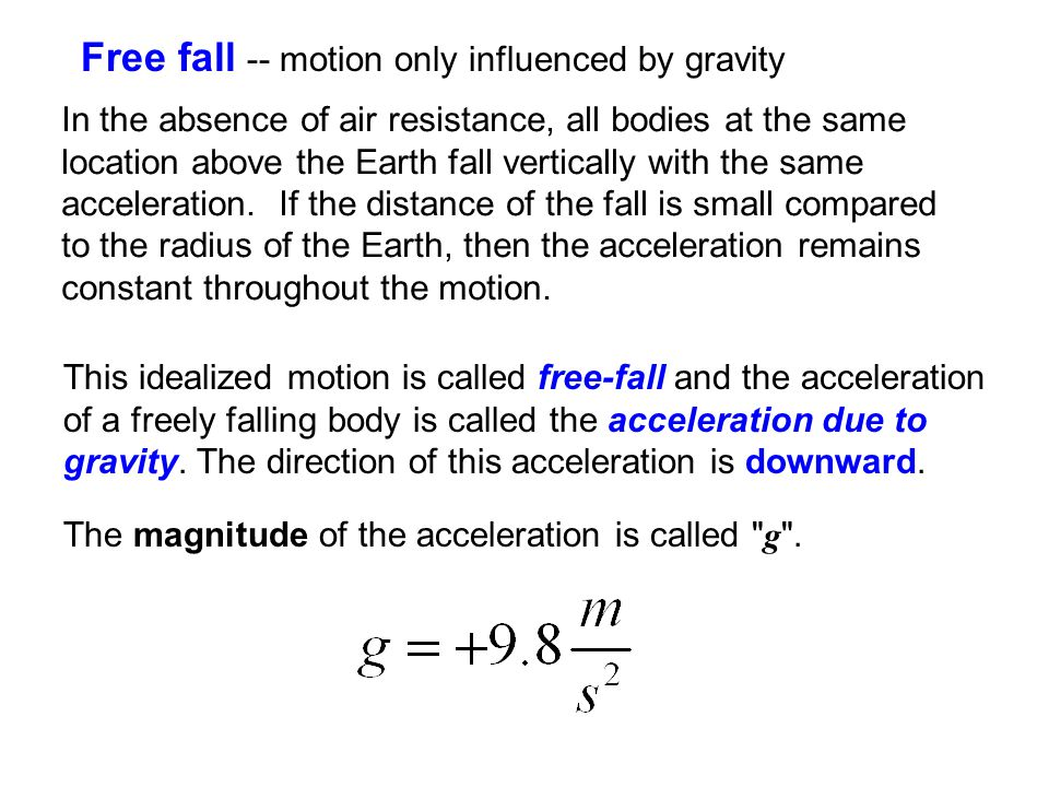 Free fall -- motion only influenced by gravity
