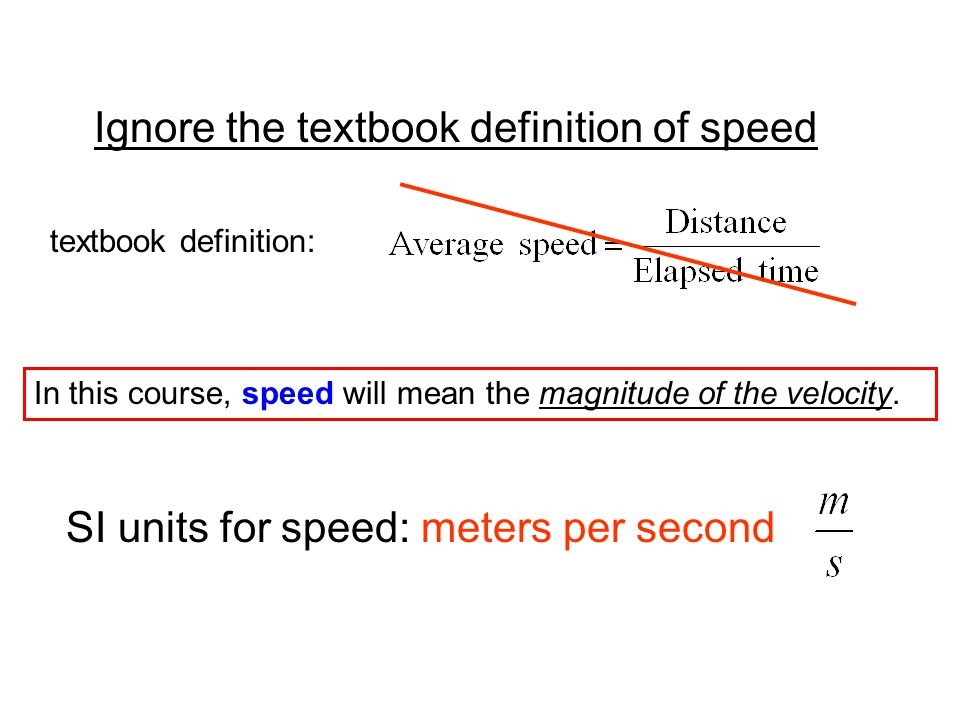 Ignore the textbook definition of speed