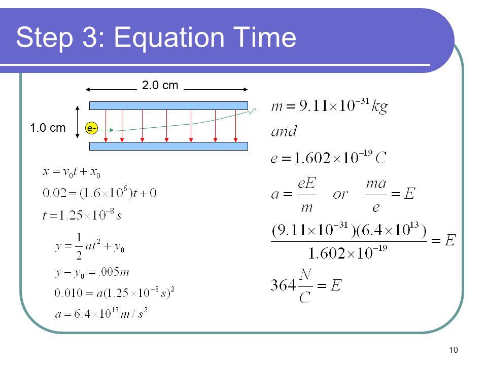Step 3: Equation Time 2.0 cm 1.0 cm e-