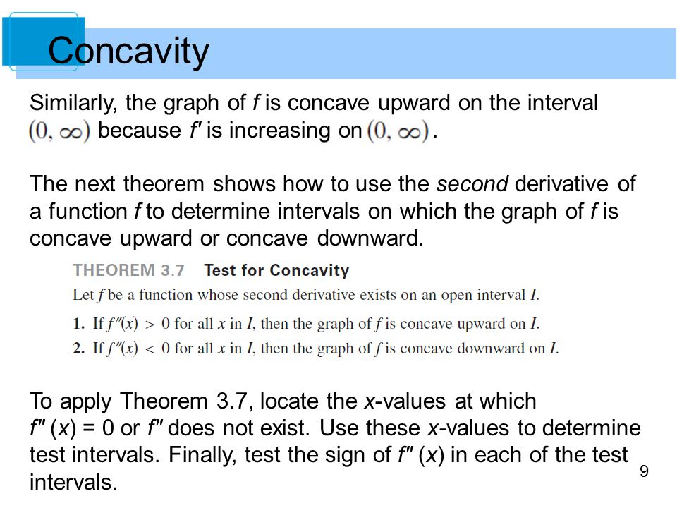 Concavity Similarly, the graph of f is concave upward on the interval