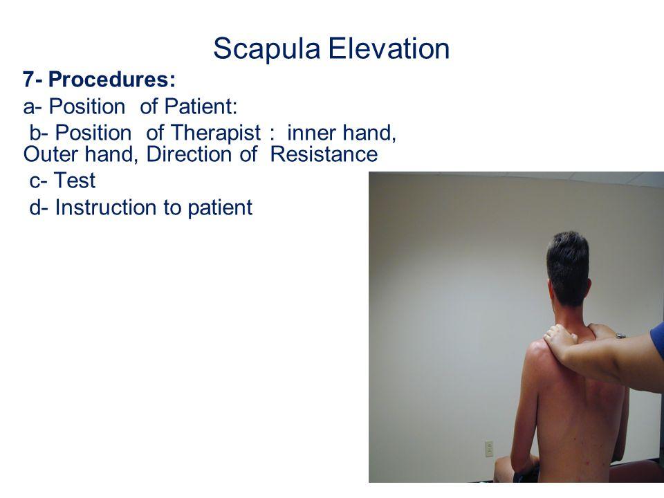 Scapula Elevation 7- Procedures: a- Position of Patient: