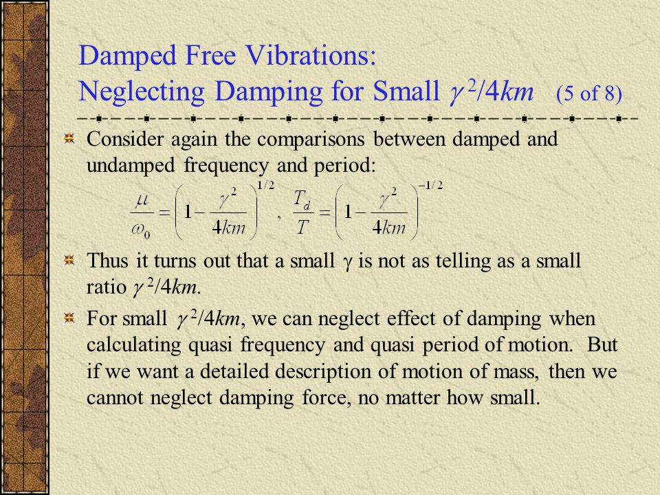 Damped Free Vibrations: Neglecting Damping for Small  2/4km (5 of 8)