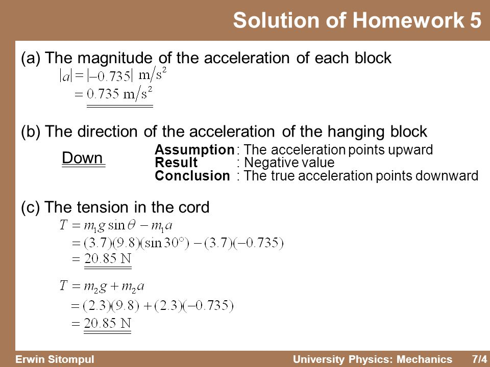 Solution of Homework 5 (a) The magnitude of the acceleration of each block. (b) The direction of the acceleration of the hanging block.