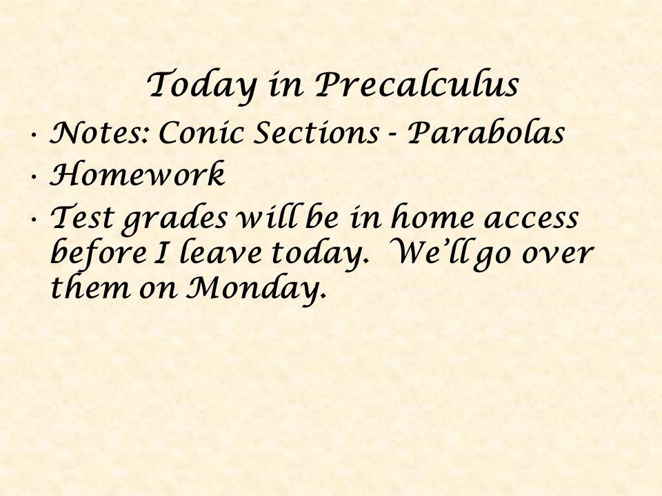 Today in Precalculus Notes: Conic Sections - Parabolas Homework