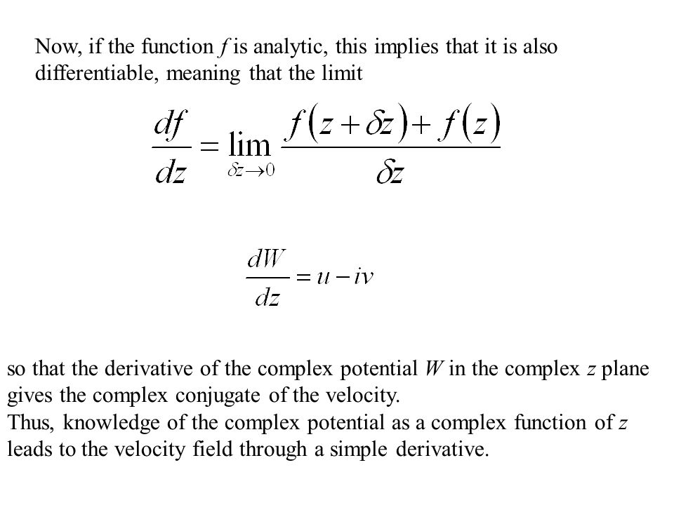 Now, if the function f is analytic, this implies that it is also differentiable, meaning that the limit