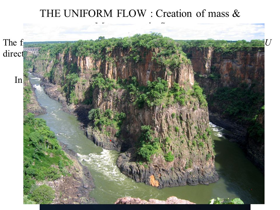 THE UNIFORM FLOW : Creation of mass & Momentum in Space