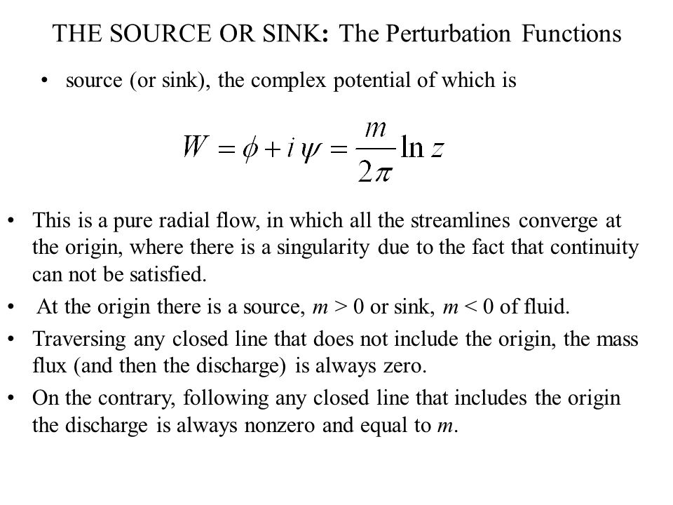 THE SOURCE OR SINK: The Perturbation Functions