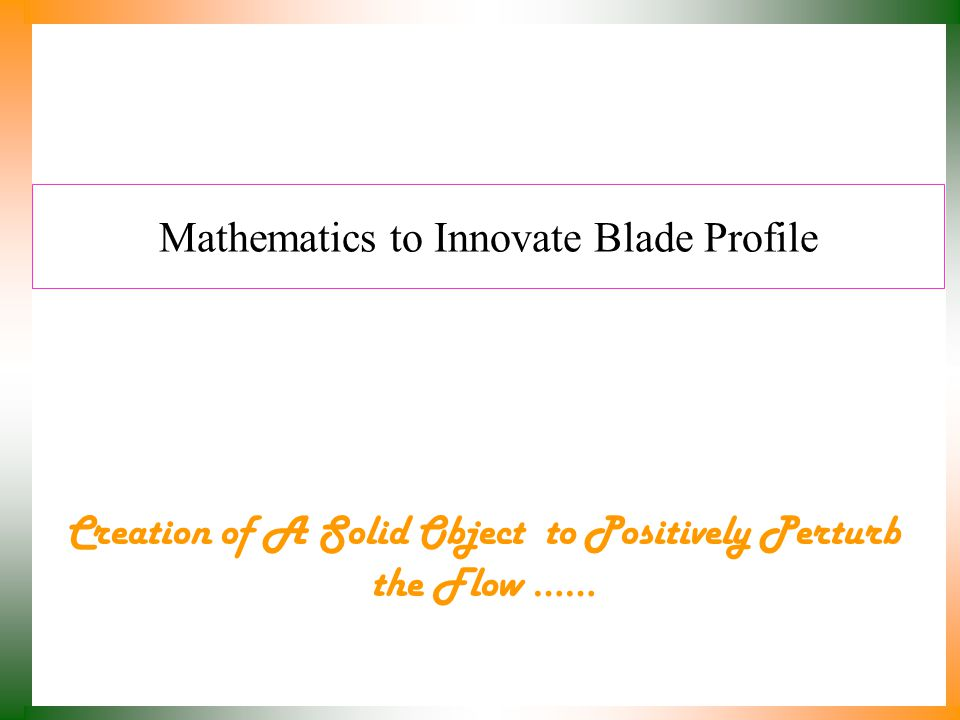 Mathematics to Innovate Blade Profile