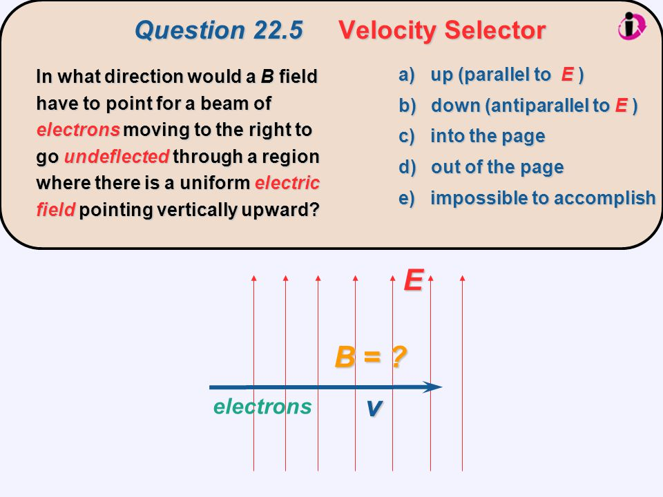 Question 22.5 Velocity Selector