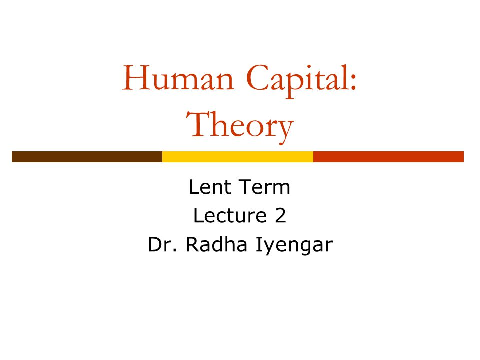 Lent Term Lecture 2 Dr. Radha Iyengar
