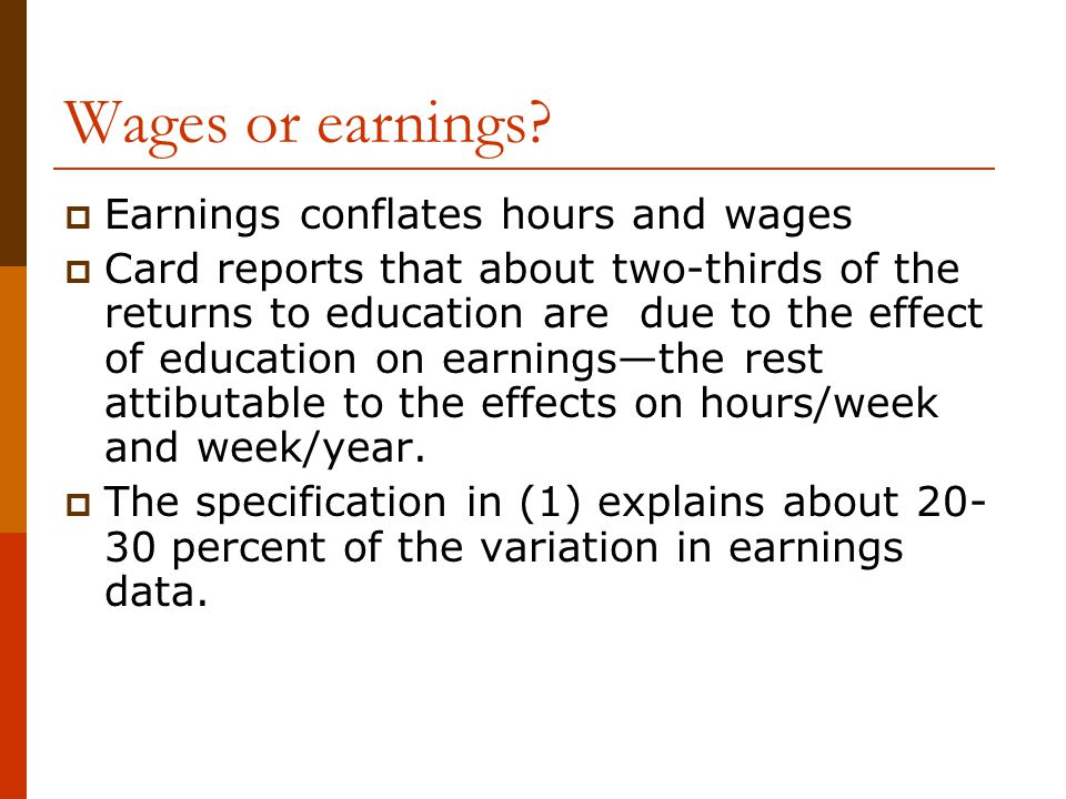 Wages or earnings Earnings conflates hours and wages