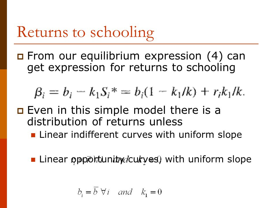 Returns to schooling From our equilibrium expression (4) can get expression for returns to schooling.