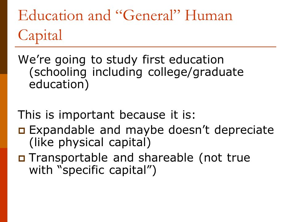 Education and General Human Capital