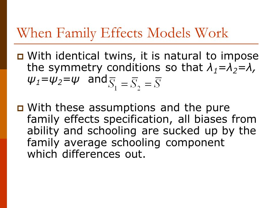 When Family Effects Models Work