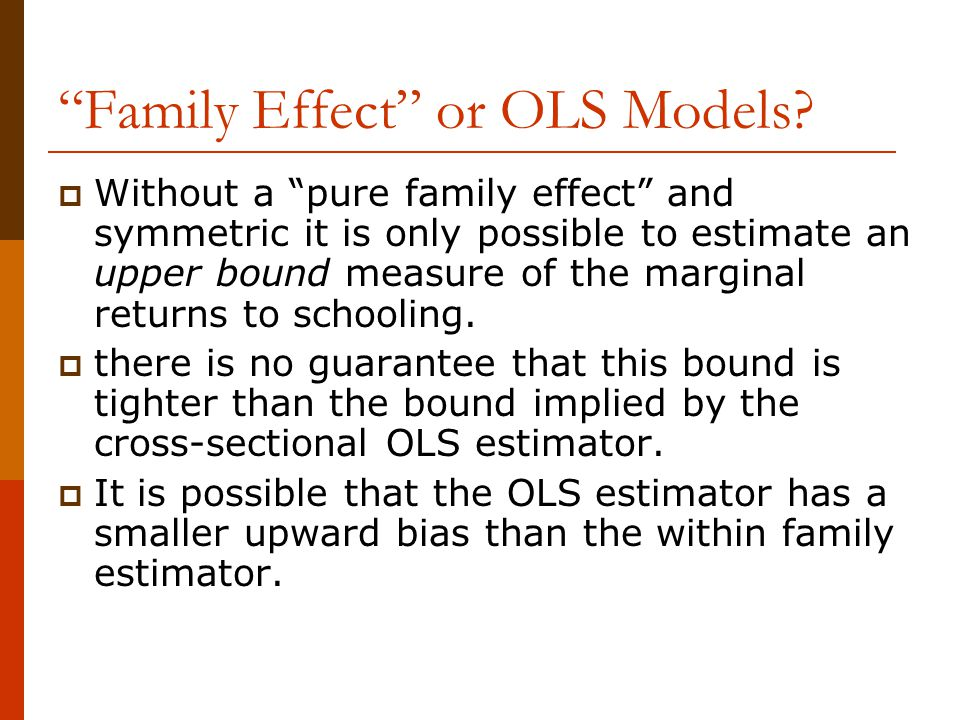 Family Effect or OLS Models