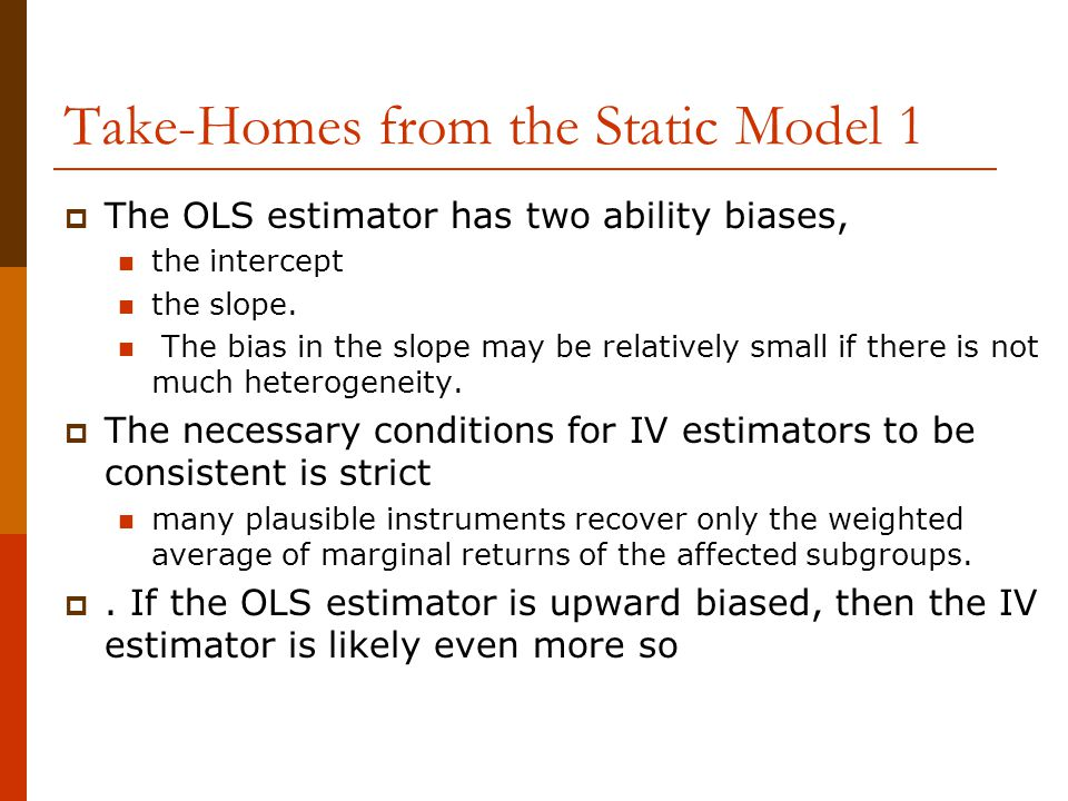 Take-Homes from the Static Model 1