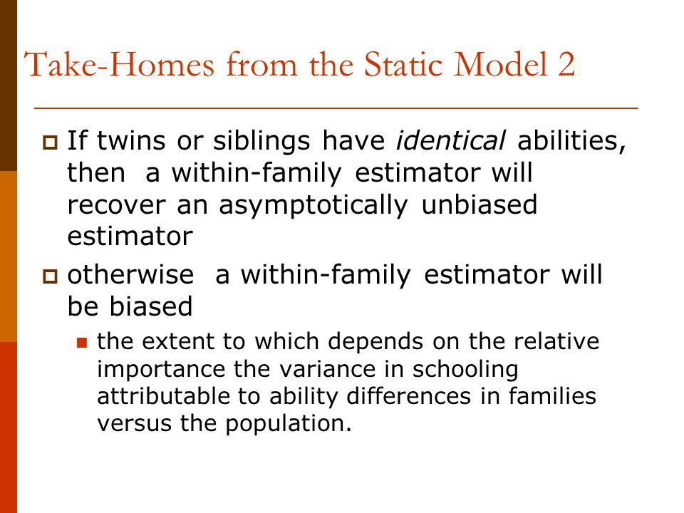Take-Homes from the Static Model 2