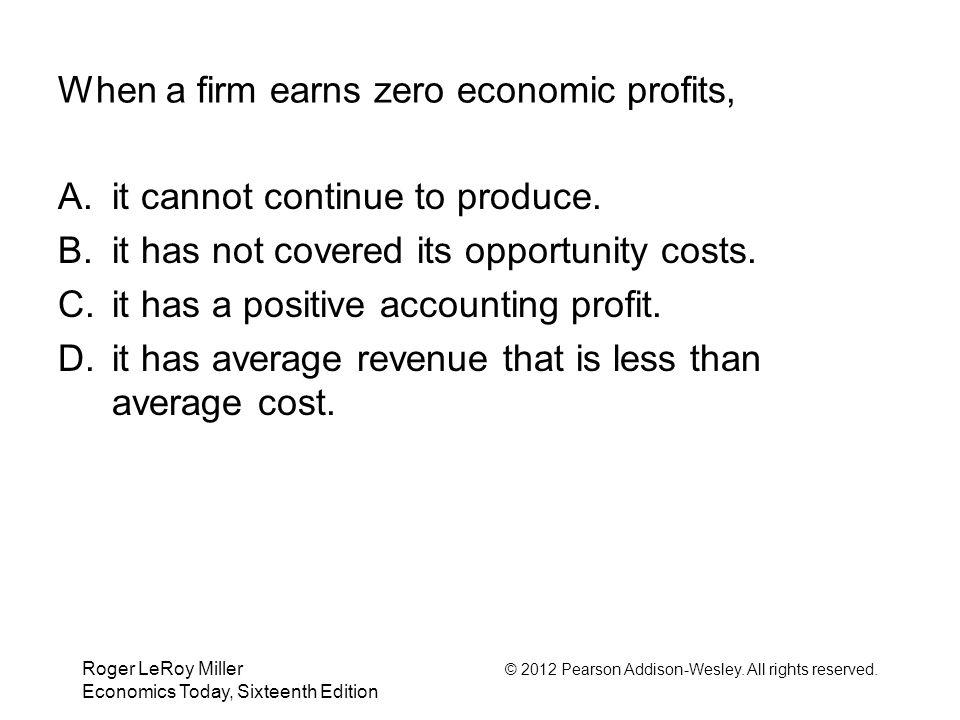 When a firm earns zero economic profits,