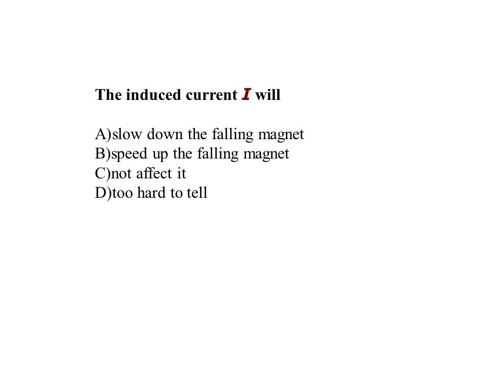 The induced current I will