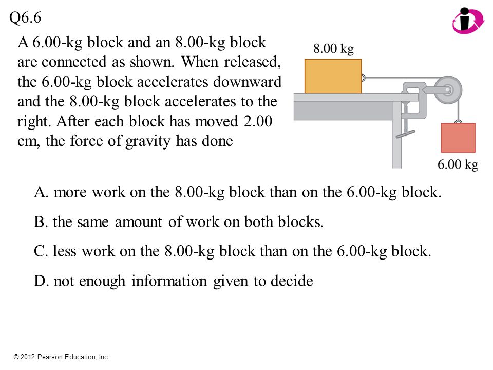 A. more work on the 8.00-kg block than on the 6.00-kg block.