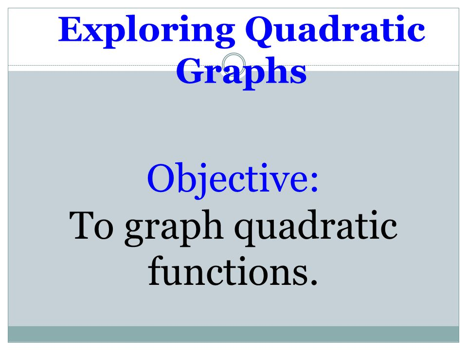 Exploring Quadratic Graphs