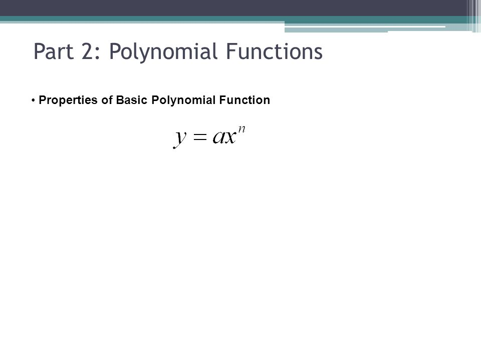 Part 2: Polynomial Functions