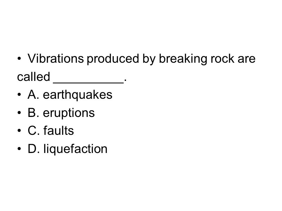 Vibrations produced by breaking rock are
