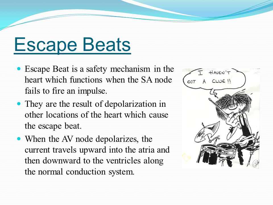 Escape Beats Escape Beat is a safety mechanism in the heart which functions when the SA node fails to fire an impulse.