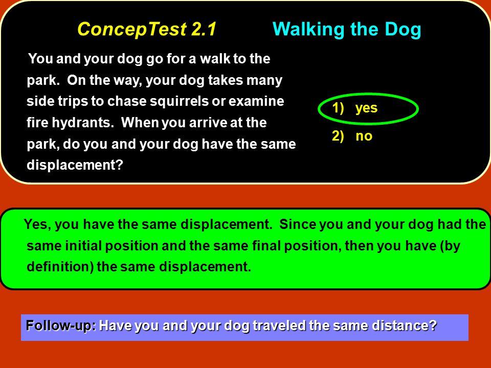 ConcepTest 2.1 Walking the Dog