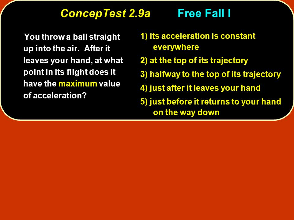 ConcepTest 2.9a Free Fall I