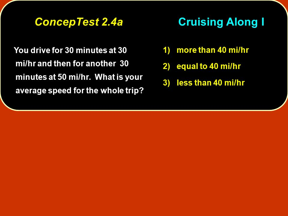 ConcepTest 2.4a Cruising Along I
