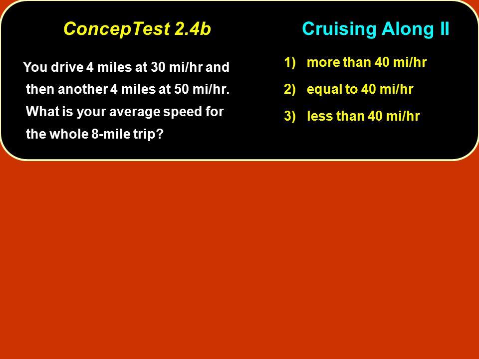 ConcepTest 2.4b Cruising Along II