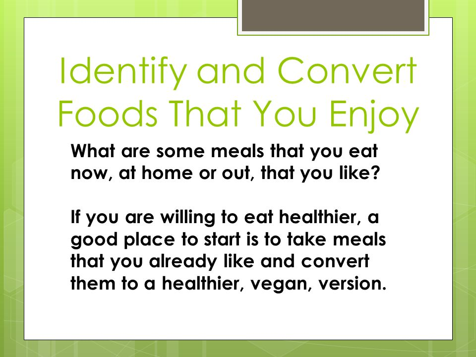 Identify and Convert Foods That You Enjoy