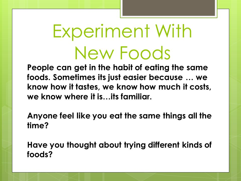 Experiment With New Foods