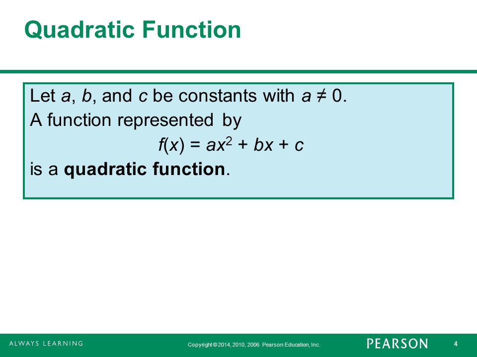 Quadratic Function Let a, b, and c be constants with a ≠ 0.