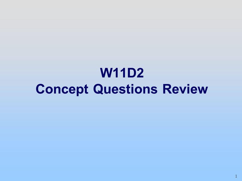 W11D2 Concept Questions Review