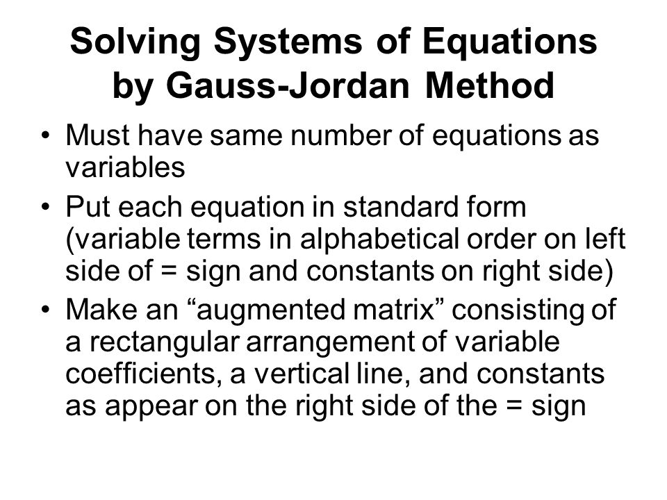 Solving Systems of Equations by Gauss-Jordan Method