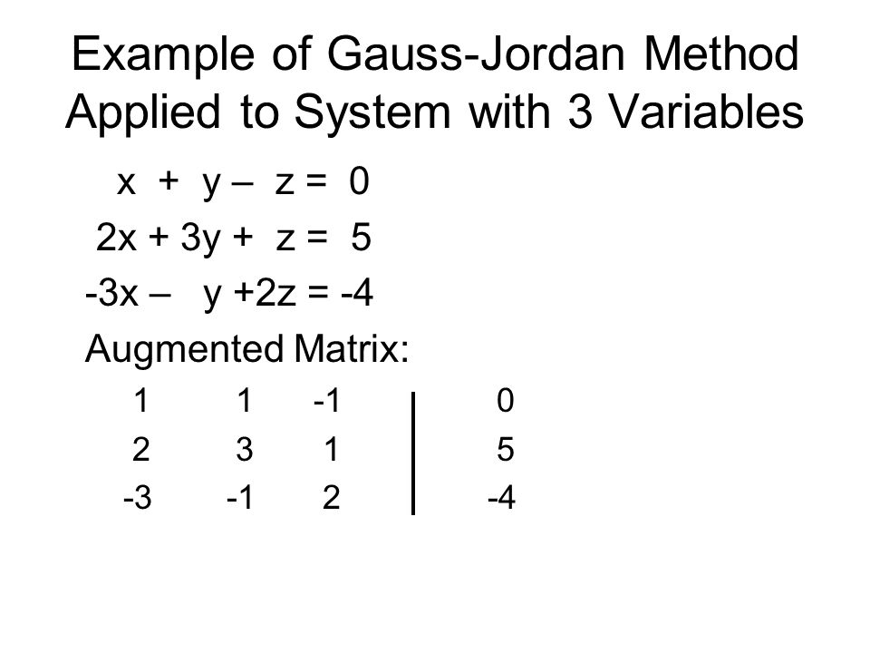 Example of Gauss-Jordan Method Applied to System with 3 Variables