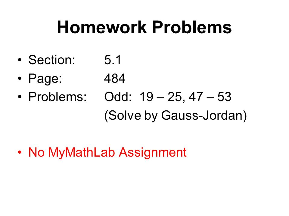 Homework Problems Section: 5.1 Page: 484