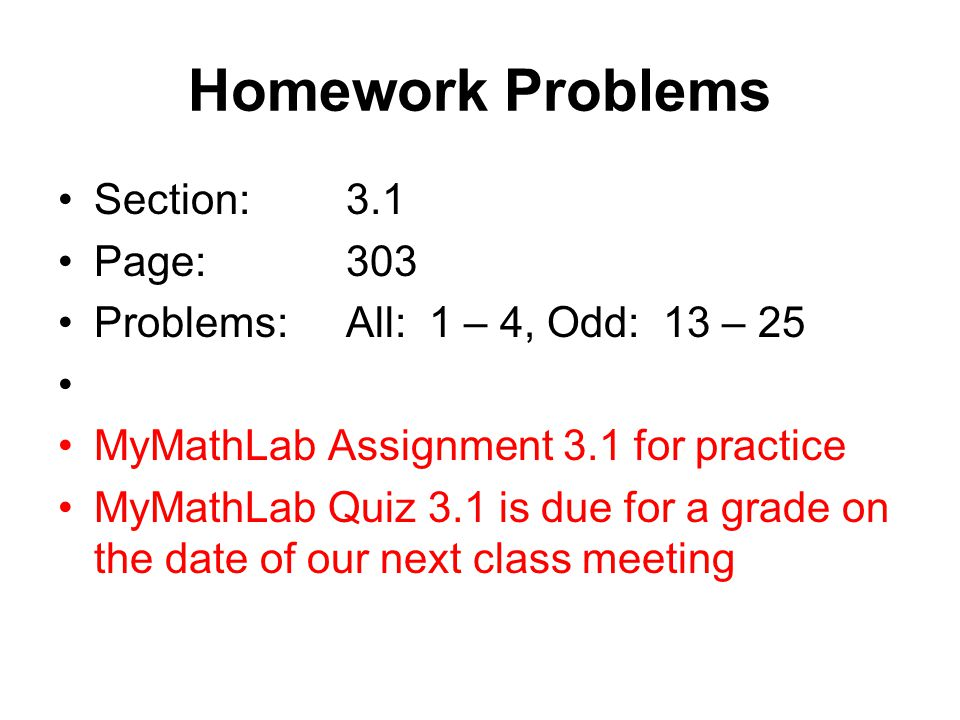 Homework Problems Section: 3.1 Page: 303