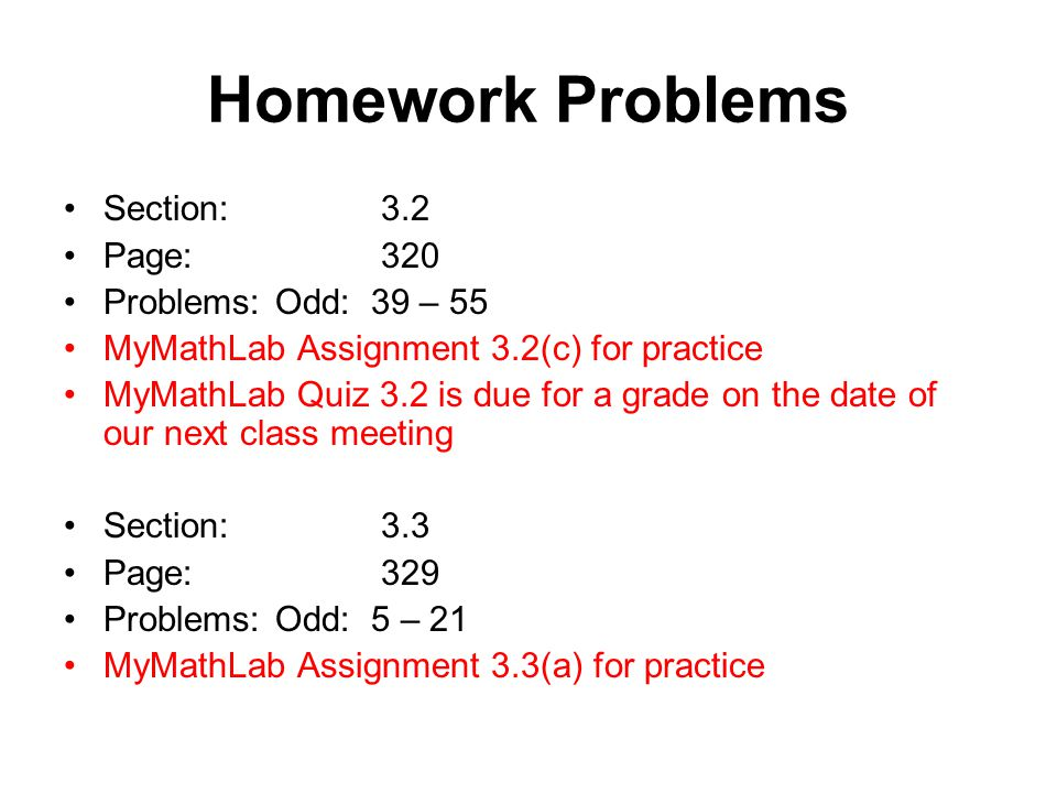 Homework Problems Section: 3.2 Page: 320 Problems: Odd: 39 – 55