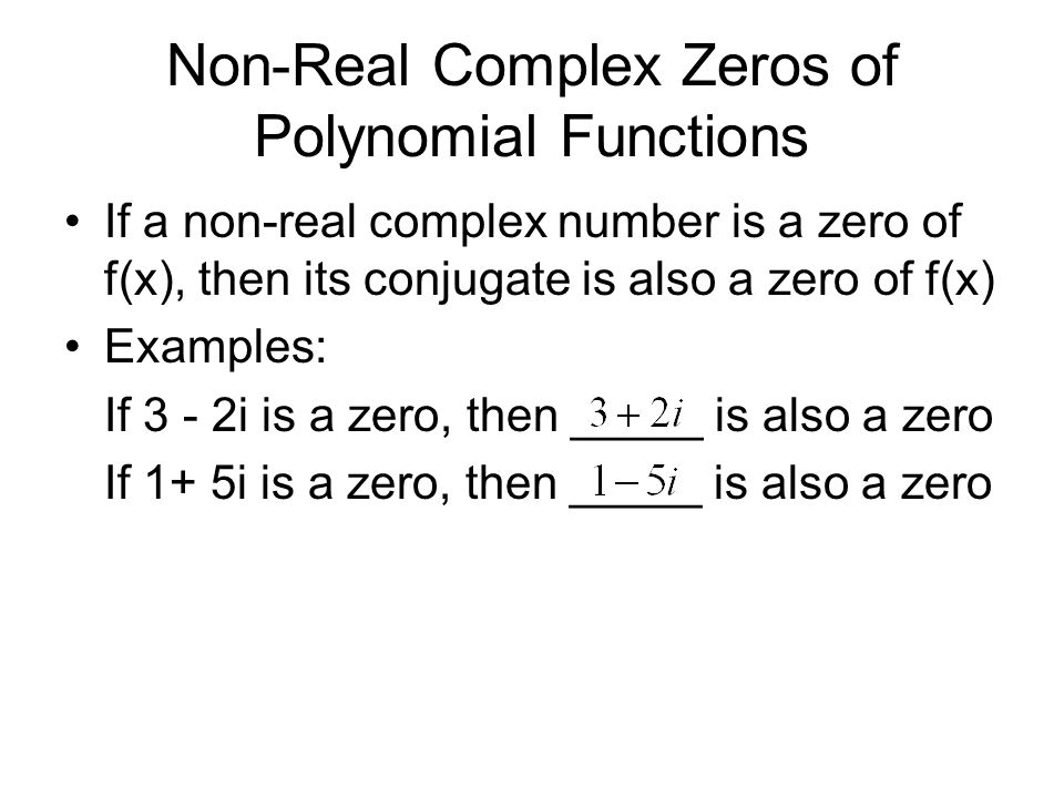 Non-Real Complex Zeros of Polynomial Functions