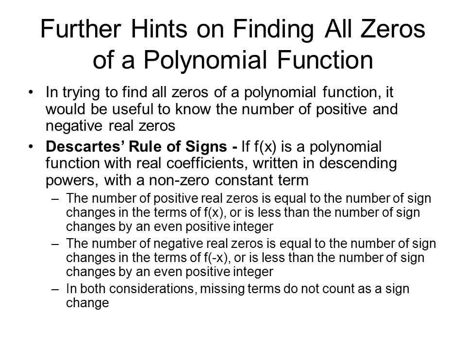 Further Hints on Finding All Zeros of a Polynomial Function
