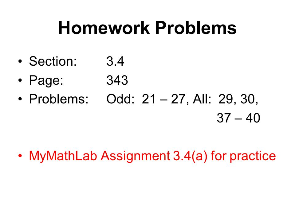 Homework Problems Section: 3.4 Page: 343