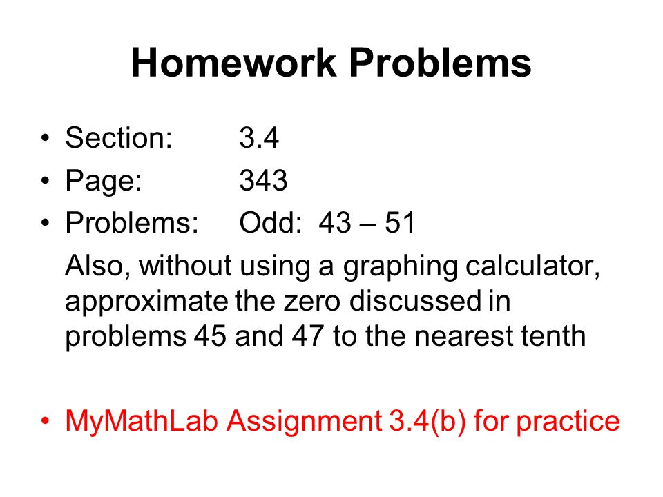 Homework Problems Section: 3.4 Page: 343 Problems: Odd: 43 – 51